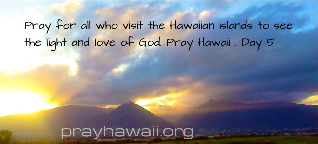 pray hawaii day 5
