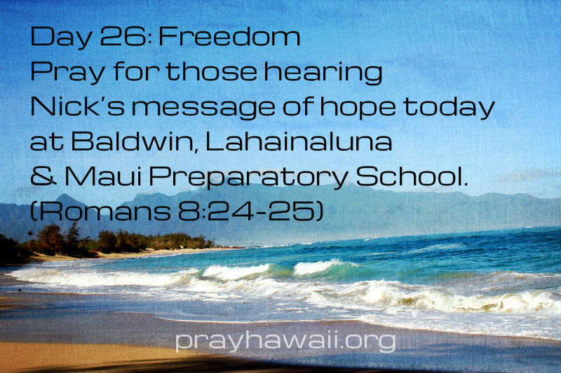 Pray-Hawaii-Nick Vujicic-Day 26