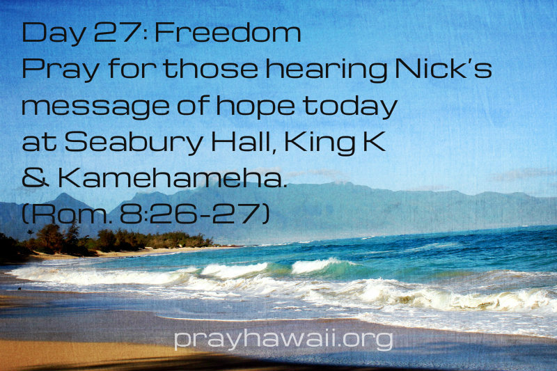 Pray-Hawaii-Nick Vujicic-Day 27