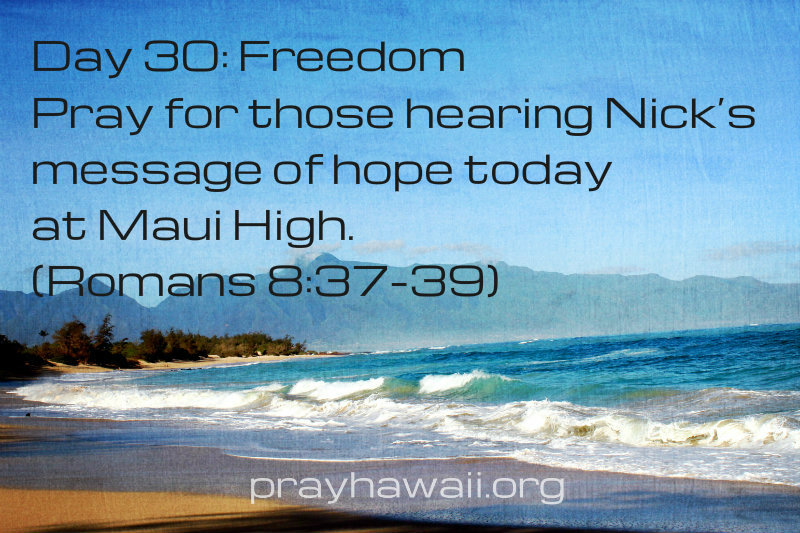 Pray-Hawaii-Nick Vujicic-Day 30
