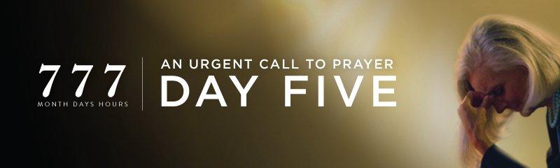 777 Urgent Call to Prayer DAY FIVE Anne Graham Lotz