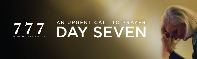 777 Urgent Call to Prayer DAY SEVEN Hour by Hour Prayer and Fasting Anne Graham Lotz