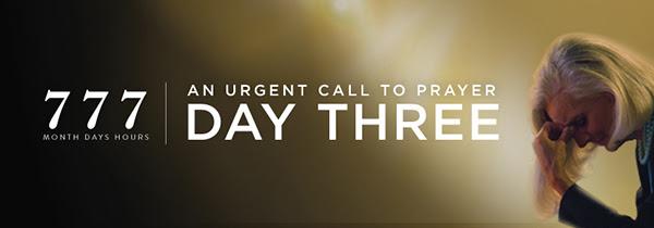 777 Urgent Call to Prayer DAY THREE