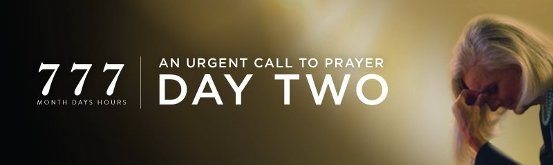 777: Urgent Call to Prayer DAY TWO