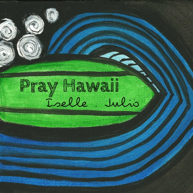 Pray Hawaii - Iselle - Julio